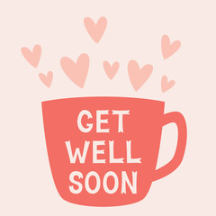 Get well soon card with a cup, text in hand lettered font