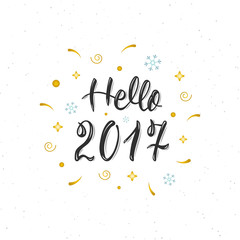 Hello 2017 hand written modern brush lettering inscription. Trendy hand lettering quote, art print for posters , greeting cards design and t-shirt. Vector