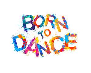Born to dance. Vector