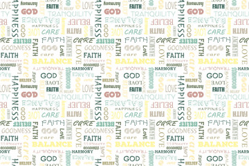 Colorful seamless pattern with words: love, peace, balance, happiness, faith, God, belief, care, goodness, tranquility, harmony. Vector illustration. Transparent background.