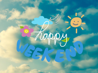 Happy weekend blue sky background