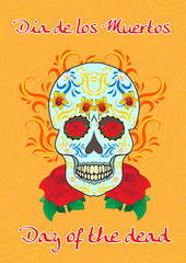 Day of the Dead, a Mexican festival. Dia de los Muertos. Greeting card, flyer, poster Day of the Dead. Sugar skull. Vector illustration