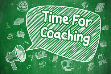 Time For Coaching - Doodle Illustration on Green Chalkboard.