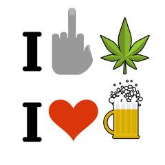 I hate drugs, I like alcohol. Fuck symbol of hatred and marijuan