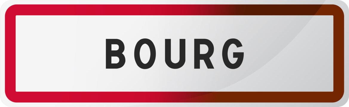 Panneau Bourg, ville de Gironde (33) - Région Nouvelle-Aquitaine - France