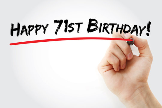 Hand writing Happy 71st birthday with marker, holiday concept background
