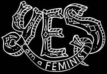Yes, I am a feminist.  Feminism quote, woman motivational slogan. Feminist saying. Brush lettering. Vector design.