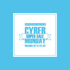 Cyber Monday Sale. Special offer banner, discount up to 75% off. Super sale ribbon. Banner for business, promotion and advertising. Vector illustration.
