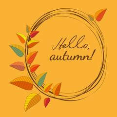 Template Design poster Hello Autumn. Autumnal round frame. Fall leaf wreath. Colorful leaves background border. Design idea for decorative festival banner elements. Vector illustration