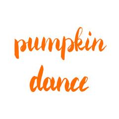 Pumpkin dance lettering. Halloween brush lettering