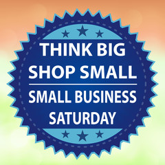 Small Business Saturday - Think Big Shop Small