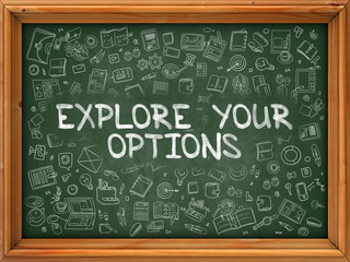 Explore Your Options - Hand Drawn on Green Chalkboard.