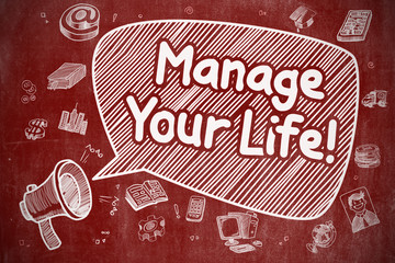 Manage Your Life - Doodle Illustration on Red Chalkboard.