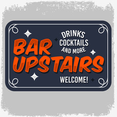 New Vintage Bar Upstairs Sign. Comic Inscription. Vector Image.