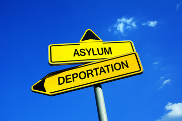 Asylum vs Deportation - Traffic sign with two options - Affirmative or negative decision to get permission of asylum or to be deported. Question of illegal migration