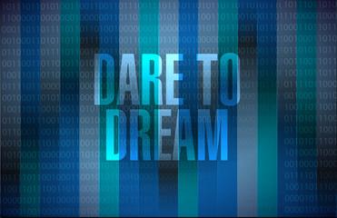 dare to dream binary sign concept