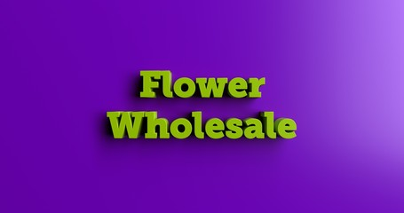 Flower Wholesale - 3D rendered colorful headline illustration.  Can be used for an online banner ad or a print postcard.