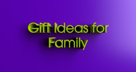 Gift Ideas for Family - 3D rendered colorful headline illustration.  Can be used for an online banner ad or a print postcard.