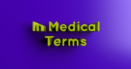 In Medical Terms - 3D rendered colorful headline illustration.  Can be used for an online banner ad or a print postcard.