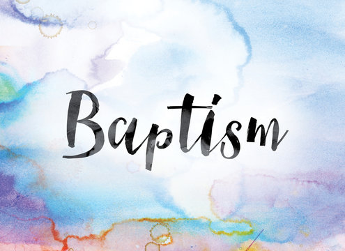 Baptism Colorful Watercolor and Ink Word Art
