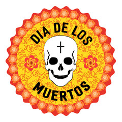 Mexican Dia de los Muertos. Day of the Dead sugar skull, flowers. Traditional holiday celebration emblem. Design of festival party banner sticker with cavalera symbol background. Vector illustration
