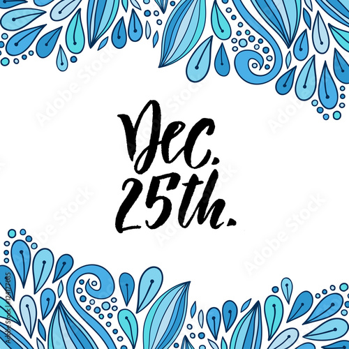 Hand drawn vector lettering  December 25 Christmas day