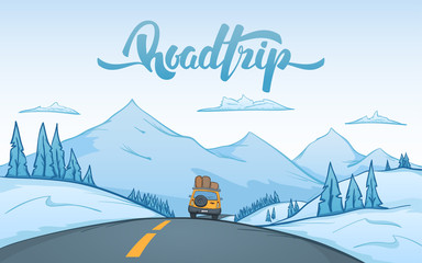 Vector illustration: Cartoon winter mountains landscape with travel car rides on the road on foreground and handwritten lettering of Road Trip.