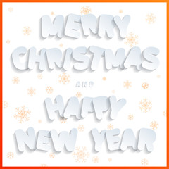 Merry Christmas and Happy New Year! Flat design font. White stickers letters imitating cardboard and paper surfaces with thin round-up angles. Creative orange snowflakes. Vector illustration.