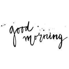 Good morning. Hand drawn card with lettering, isoleted on white background