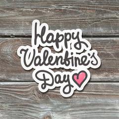 happy valentines day, handwritten text, paper sticker on realistic wood texture