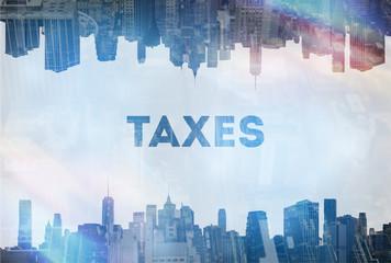 Taxes concept image