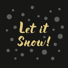Let it snow modern golden lettering for card or poster designs