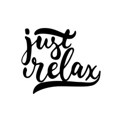 Just relax - hand drawn lettering phrase isolated on the white background. Fun brush ink inscription for photo overlays, greeting card or t-shirt print, poster design.