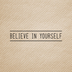 Believe in yourself on brown tissue paper