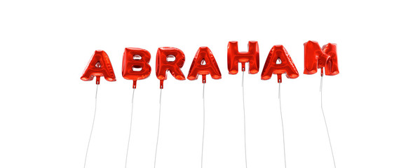 ABRAHAM - word made from red foil balloons - 3D rendered.  Can be used for an online banner ad or a print postcard. Fotomurales
