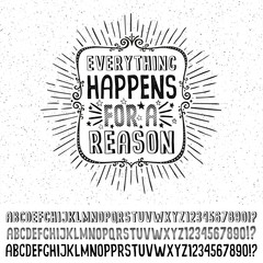 Black and white poster with a quote in frame with sunburst in hipster grunge style. Drawn by hand alphabets to produce inscriptions in retro frame. Vector layered illustration.