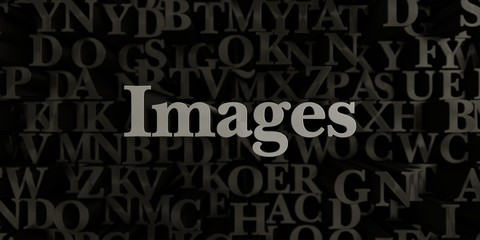 Images - Stock image of 3D rendered metallic typeset headline illustration.  Can be used for an online banner ad or a print postcard.