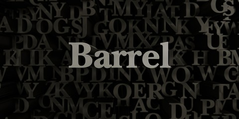 Barrel - Stock image of 3D rendered metallic typeset headline illustration.  Can be used for an online banner ad or a print postcard.