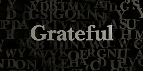 Grateful - Stock image of 3D rendered metallic typeset headline illustration.  Can be used for an online banner ad or a print postcard.