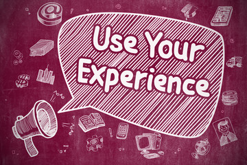 Use Your Experience - Doodle Illustration on Red Chalkboard.