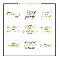 Thanksgiving gold text set - be thankful, thanks giving day, give thanks, thank you, grateful and blessed, vector golden lettering for greeting card, poster, banner, print, handwritten calligraphy