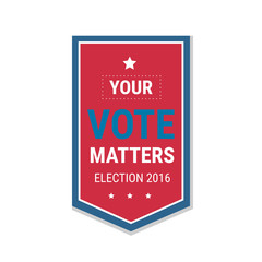 Election 2016 poster template. Your Vote Matters, badge isolated