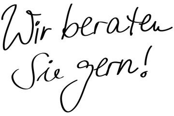 """Handschrift: """"Wir beraten Sie gern!"""" / schwarz-weiß, Vektor, freigestellt"""
