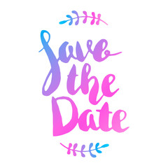 Save the date. Hand drawn lettering isolated on white background. Design element for greeting card.