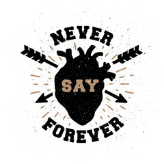Never say forever. Hand drawn emblem.