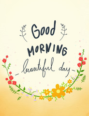 Good morning beautiful day handwriting on flower watercolor frame