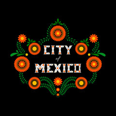 Mexico City. Decorative floral letters typography vector. Mexican flowers ornament on black background. Illustration concept for travel design, tourism banner, card or flyer template.