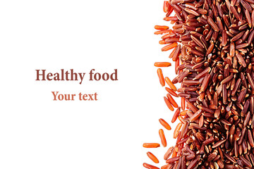 Border of red rice close-up  on white background. Isolated. Decorative frame of wild brown unpolished rice.