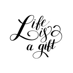 Life is a gift positive hand lettering typography poster, concep