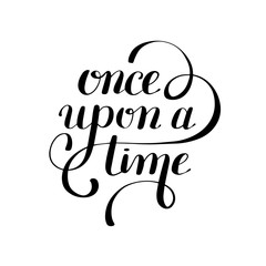 once upon a time hand lettering phrase, handmade calligraphy ins